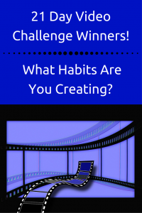 21-Day-Video-Challenge-Winners-What-habits-are-you-creating